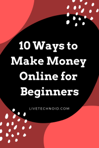 Ways to Make Money Online for Beginners