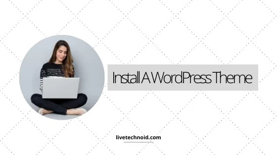 Install A WordPress Theme
