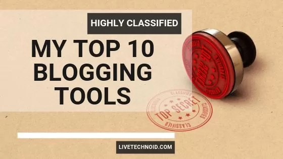Highly Classified: My Top 10 Blogging Tools for free
