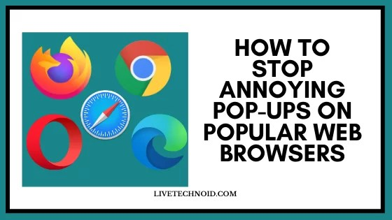 How to Stop Annoying Pop-ups on Popular Web Browsers