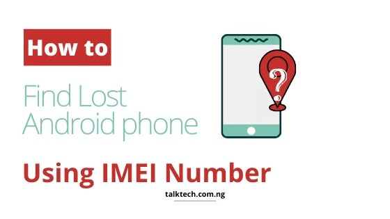 How to Find Your Lost Android Phone Using IMEI Number