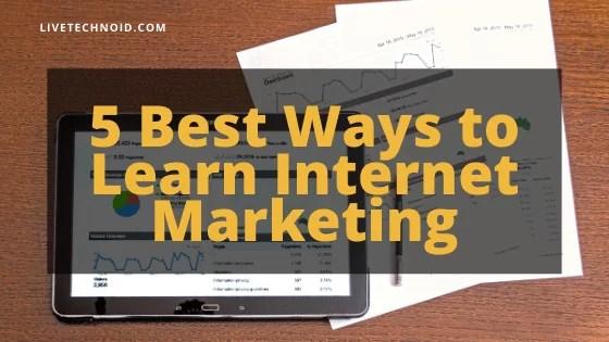 5 Best Ways to Learn Internet Marketing
