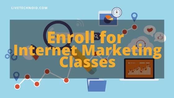 Enroll for Internet Marketing Classes