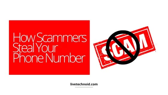 How Scammers can Steal Your Phone Number