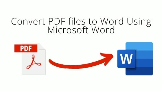 Convert PDF files to Word Using Microsoft Word