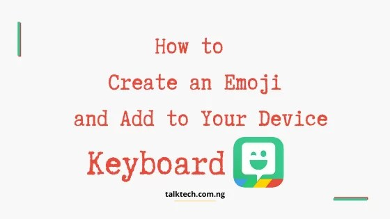 how to create an emoji and add to your device keyboard