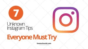 7 Unknown Instagram Tips Everyone Must Try