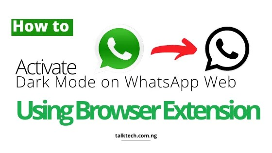 How to Activate Dark Mode on WhatsApp Web Using Browser Extension