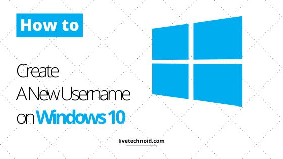 How to Create A New Username on Windows 10