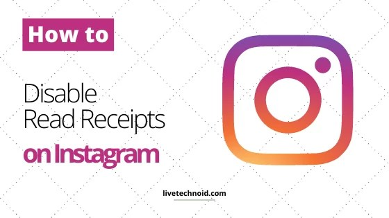 How to Disable Read Receipts on Instagram