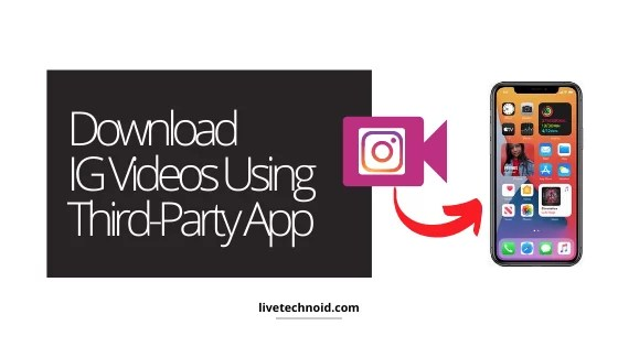 Download Instagram Videos on iPhone Using Third-Party App