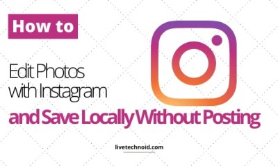 How to Edit Photos with Instagram and Save Locally Without Posting