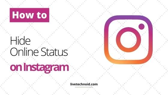 How to Hide Online Status on Instagram