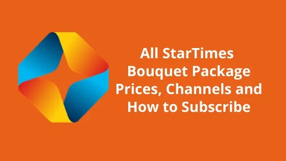 All StarTimes Bouquet Package Prices, Channels and How to Subscribe