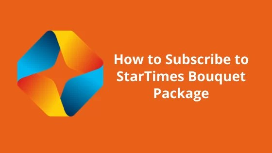 How to Subscribe to StarTimes Bouquet Package