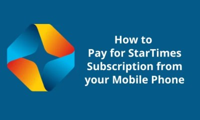 How to Pay for StarTimes Subscription from your Mobile Phone