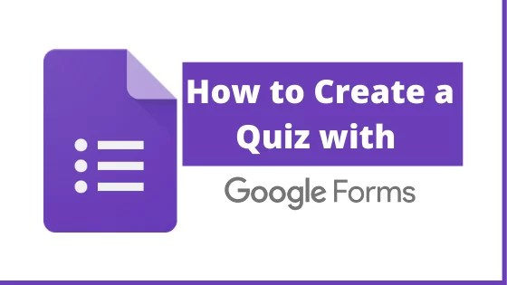 How to Create a Quiz with Google Forms
