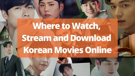 Where to Watch, Stream and Download Korean Movies Online