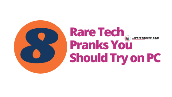 8 Rare Tech Pranks You Should Try on PC