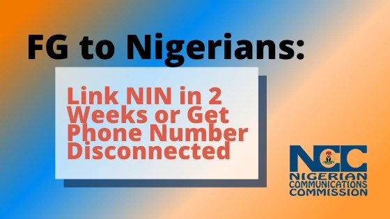 FG to Nigerians Link NIN in 2 Weeks or Get Phone Number Disconnected