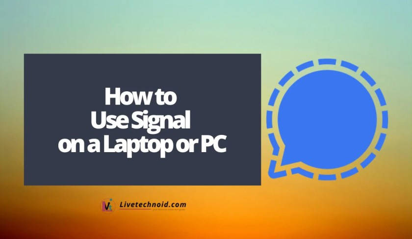 How to Use Signal on a Laptop or PC