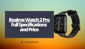 Realme Watch 2 Pro Full Specifications and Price