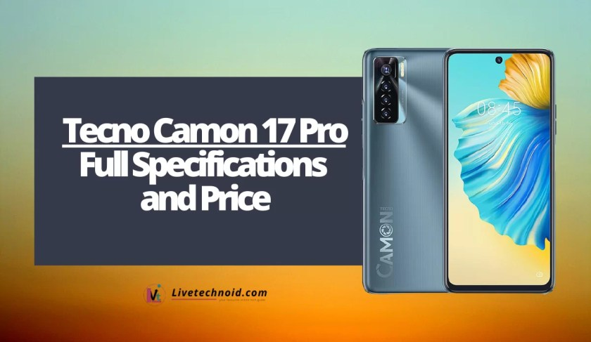 Tecno Camon 17 Pro Full Specifications and Price
