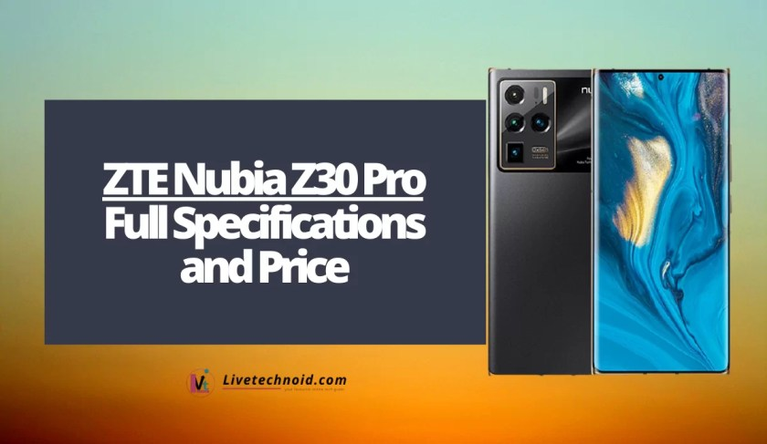 ZTE Nubia Z30 Pro Full Specifications and Price