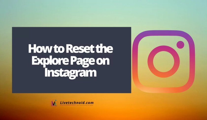 How to Reset the Explore Page on Instagram