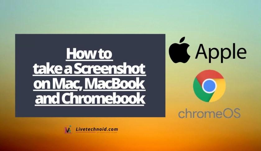How to take a Screenshot on Mac, MacBook and Chromebook