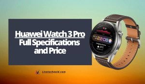 Huawei Watch 3 Pro Full Specifications and Price