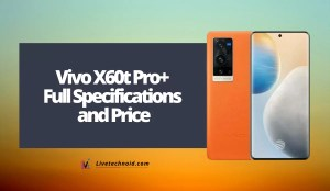 Vivo X60t Pro+ Full Specifications and Price