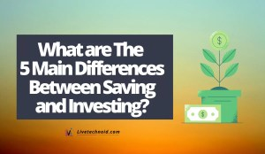 What are The 5 Main Differences Between Saving and Investing?