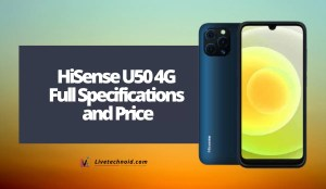 HiSense U50 4G Full Specifications and Price