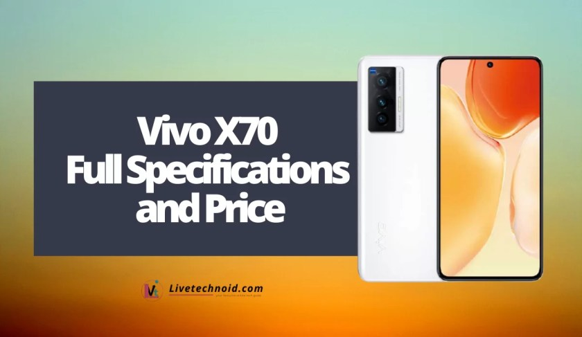 Vivo X70 Full Specifications and Price