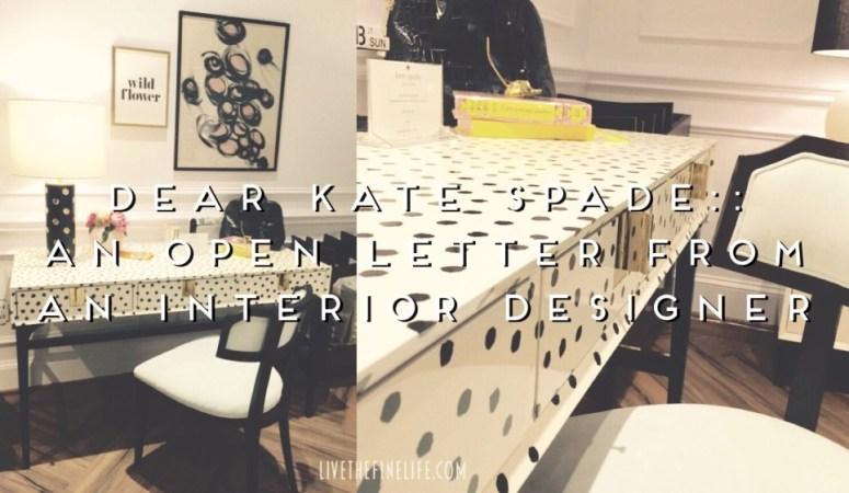 Dear Kate Spade:: An Open Letter From An Interior Designer