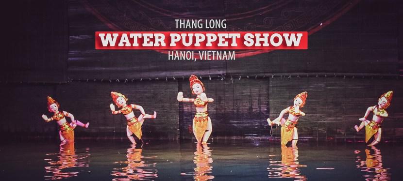 หุ่นกระบอกน้ำ (Water Puppet) การแสดงศิลปะประจำชาติของเวียดนาม