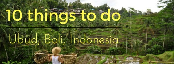 10 ways to get the most out of Ubud
