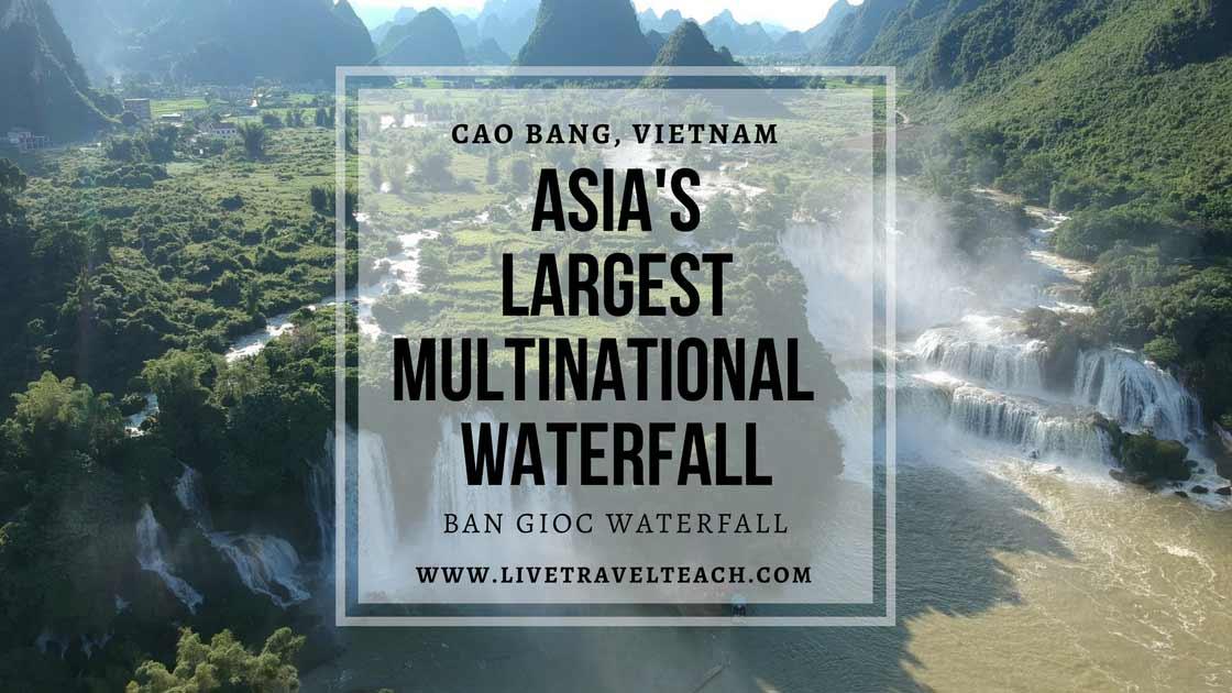 Ban Gioc Waterfall The Best Of Northern Vietnam Live Travel Teach