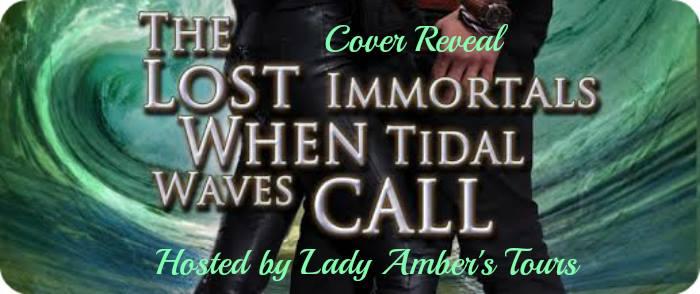 Introducing Book 3 of the Lost Immortals Saga: When Tidal Waves Call