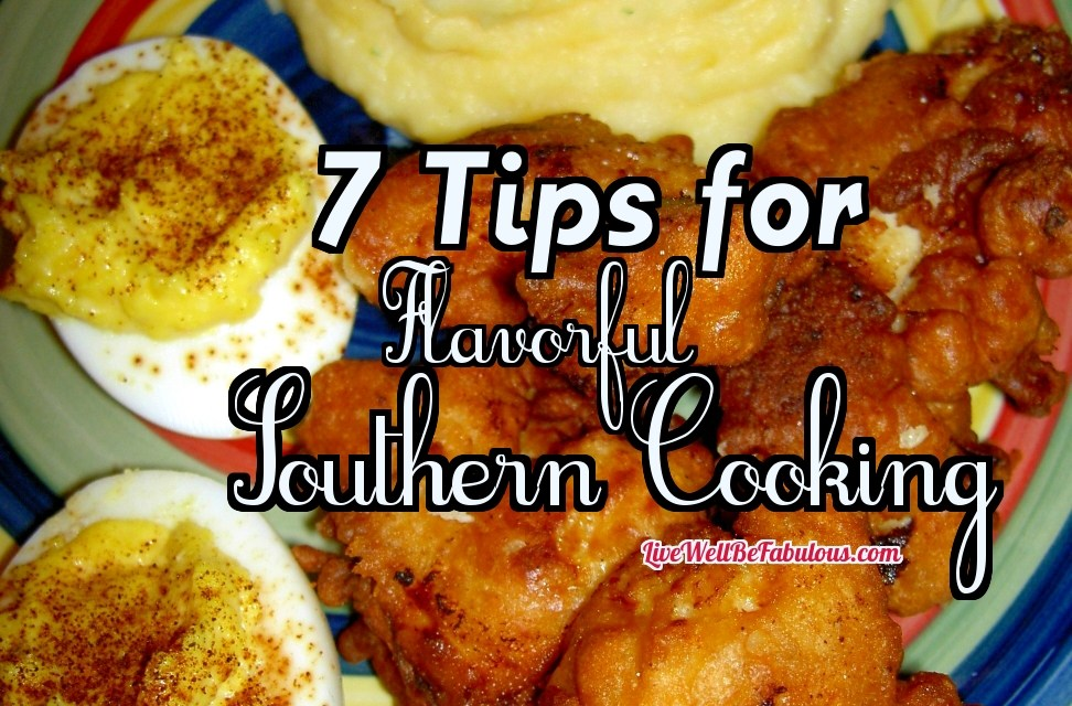 7 Basic Tips for Flavorful Southern Cooking