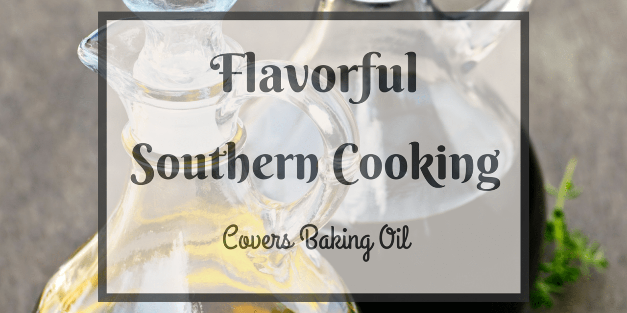 Flavorful Southern Cooking Covers Baking Oil