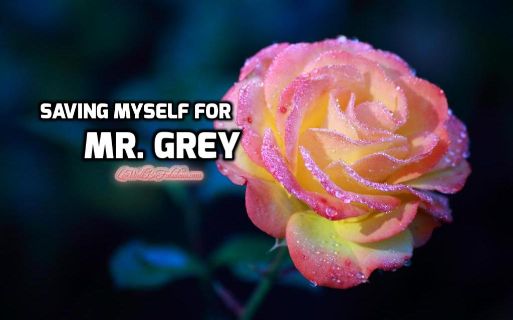 What to Wear on Valentine's Day… Saving Myself for Mr. Grey