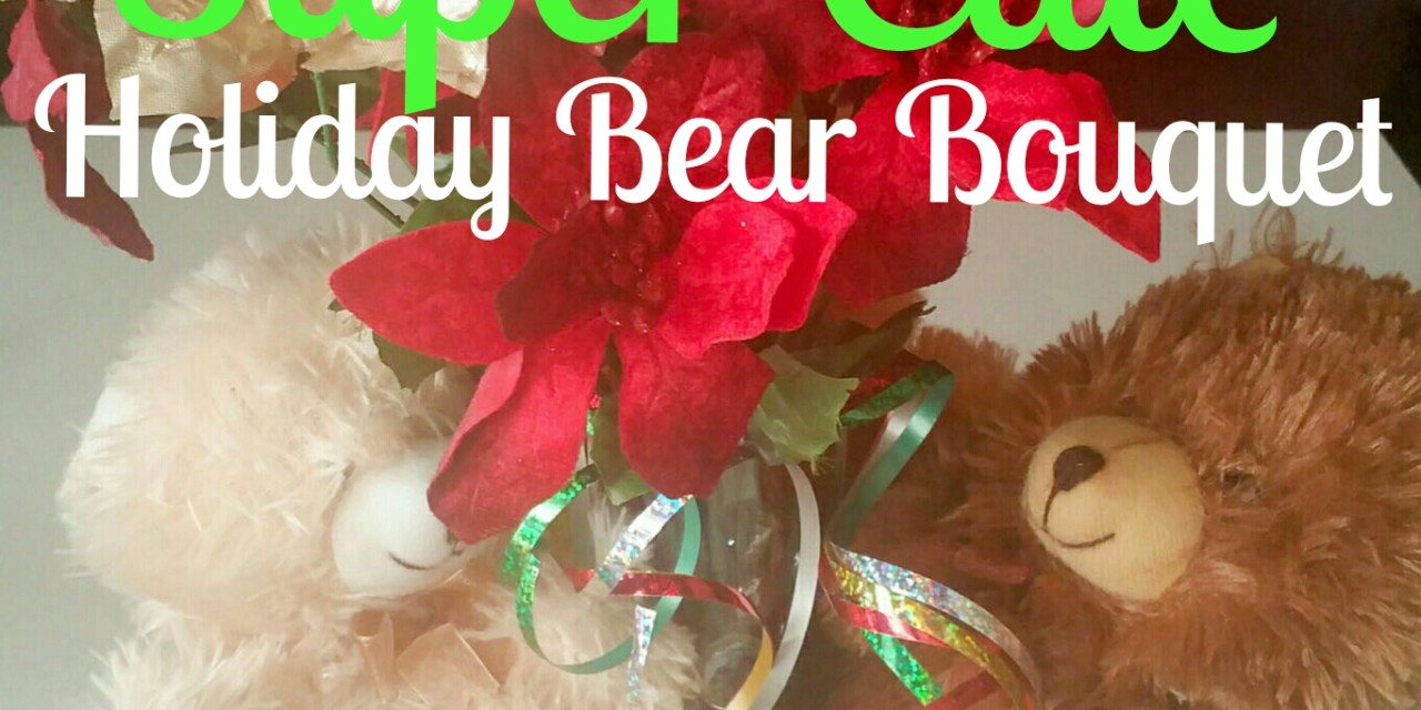 Super Cute Holiday Bear Bouquet in 6 Easy Steps Part Two
