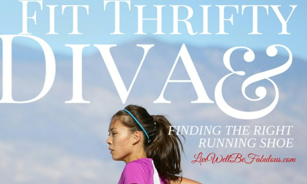 Fit & Thrifty Diva Tips for Finding the Right Running Shoes