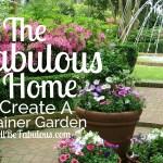 The Fabulous Home Create A Container Garden
