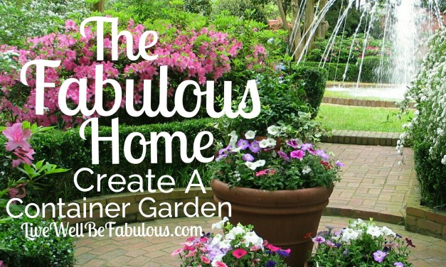 The Fabulous Home Create A Container Garden