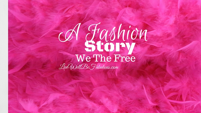 A Fashion Story We The Free