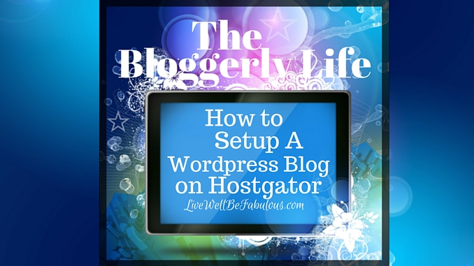 How to Setup a Wordpress Blog on Hostgator