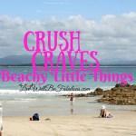 Crush Craves Beachy Little Things